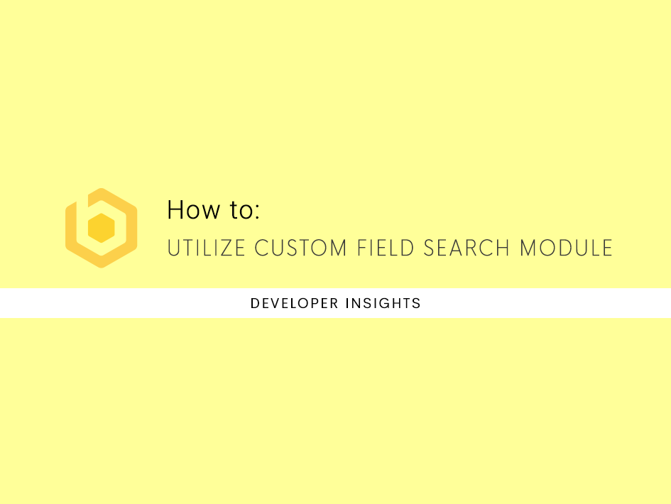 How To: Utilize Custom Field Search Module