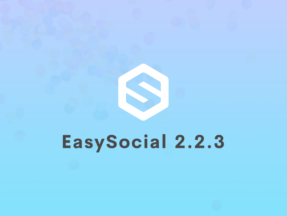 EasySocial 2.2.3 Released