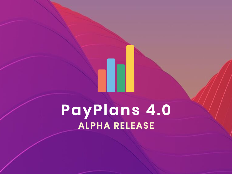 PayPlans 4.0 Alpha Released