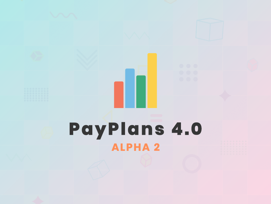 PayPlans 4.0 Alpha 2 Released