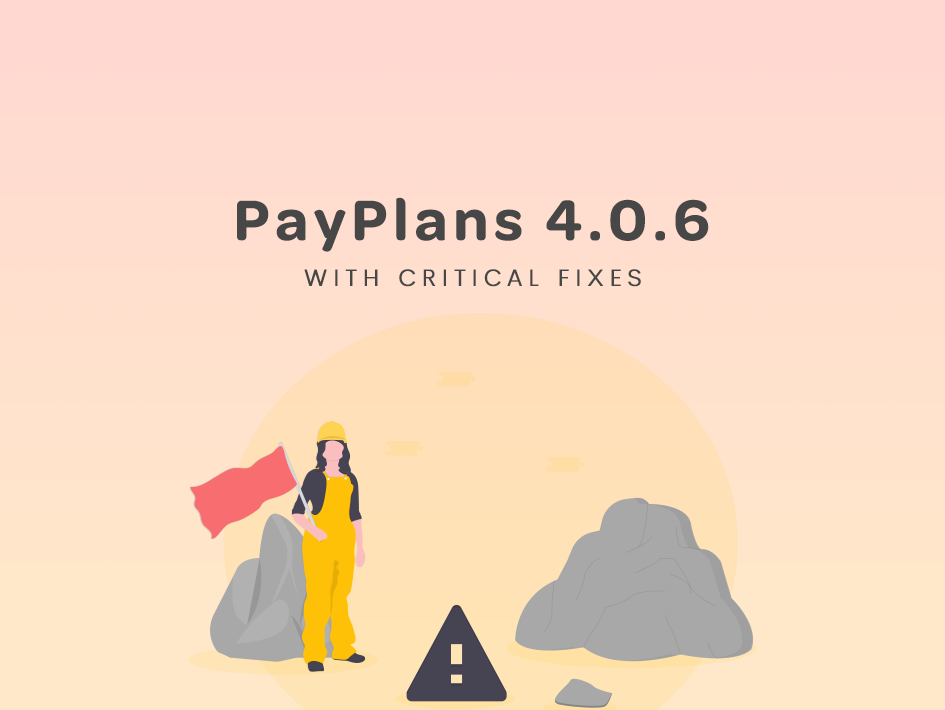 Critical Update for PayPlans 4.0.6