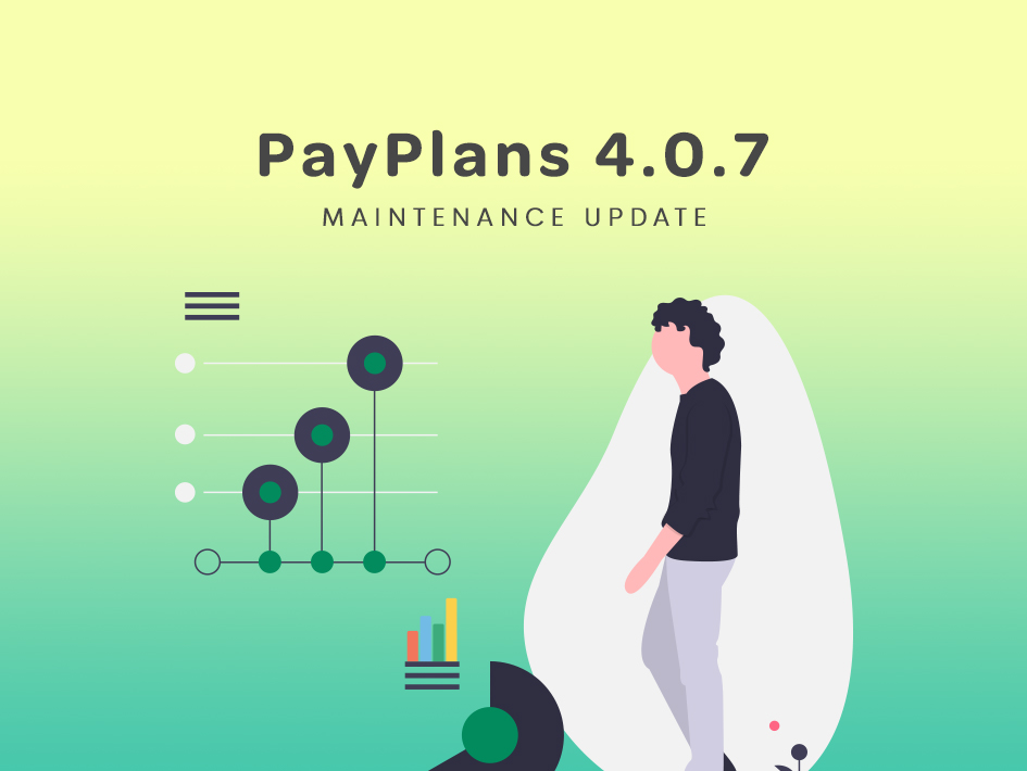 PayPlans 4.0.7 Released